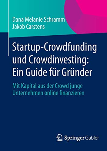 9783658059255: Startup-Crowdfunding und Crowdinvesting: Ein Guide für Gründer : Mit Kapital aus der Crowd junge Unternehmen online finanzieren