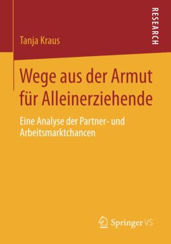 9783658059347: Wege aus der Armut für Alleinerziehende: Eine Analyse der Partner- und Arbeitsmarktchancen (German Edition)