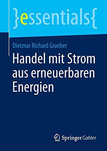 9783658059408: Handel mit Strom aus erneuerbaren Energien (essentials) (German Edition)