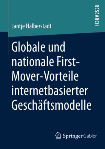 Globale und nationale First-Mover-Vorteile internetbasierter Geschäftsmodelle: Jantje ...