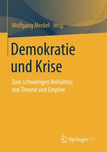 9783658059446: Demokratie und Krise: Zum schwierigen Verh�ltnis von Theorie und Empirie