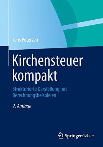 9783658059569: Kirchensteuer kompakt: Strukturierte Darstellung mit Berechnungsbeispielen (German Edition)