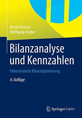 9783658059644: Bilanzanalyse und Kennzahlen: Fallorientierte Bilanzoptimierung