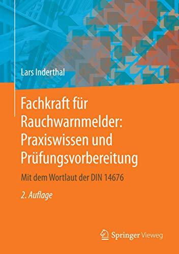 9783658059712: Fachkraft für Rauchwarnmelder: Praxiswissen und Prüfungsvorbereitung: Mit dem Wortlaut der DIN 14676 (German Edition)