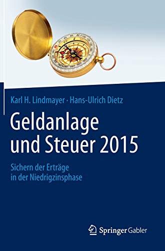 9783658059866: Geldanlage und Steuer 2015: Sichern der Erträge in der Niedrigzinsphase (Gabler Geldanlage u. Steuern) (German Edition)
