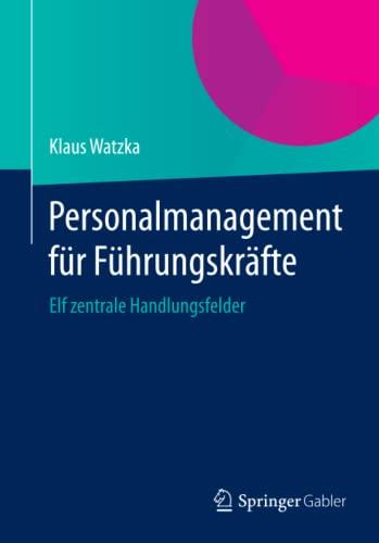 9783658060022: Personalmanagement für Führungskräfte: Elf zentrale Handlungsfelder (German Edition)