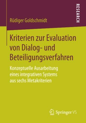 Kriterien zur Evaluation von Dialog- und Beteiligungsverfahren: Rüdiger Goldschmidt