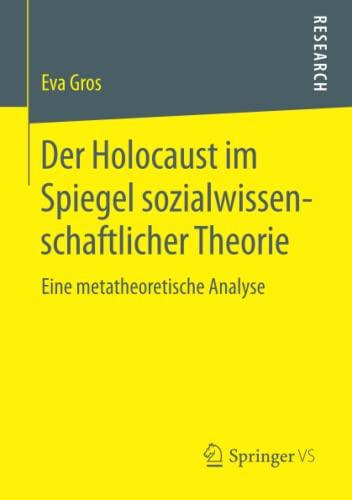 9783658061401: Der Holocaust Im Spiegel Sozialwissenschaftlicher Theorie: Eine Metatheoretische Analyse