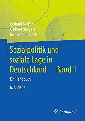 9783658062484: Sozialpolitik und soziale Lage in Deutschland: Ein Handbuch: Grundlagen, Arbeit, Einkommen und Finanzierung