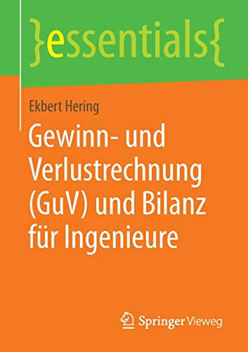 9783658062910: Gewinn- und Verlustrechnung (GuV) und Bilanz f�r Ingenieure (essentials)