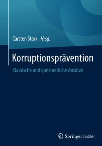 9783658063139: Korruptionsprävention: Klassische und ganzheitliche Ansätze