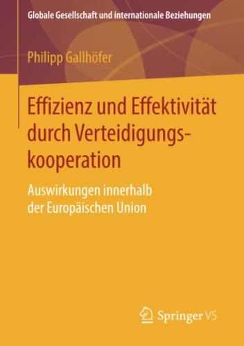 Effizienz und Effektivität durch Verteidigungskooperation: Auswirkungen innerhalb der Europ&...
