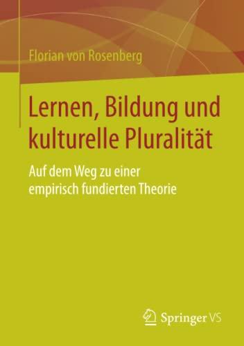 9783658063641: Kulturelle Pluralit�t als Anl�sse f�r Lern- und Bildungsprozesse: Auf dem Weg zu einer empirisch fundierten Theorie
