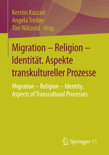 9783658065096: Migration – Religion – Identität. Aspekte transkultureller Prozesse: Migration – Religion – Identity. Aspects of Transcultural Processes (German Edition)