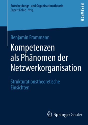 Kompetenzen als Phänomen der Netzwerkorganisation: Benjamin Frommann