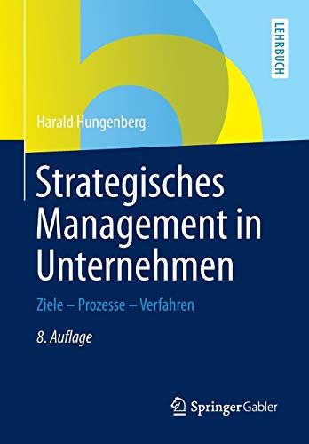 9783658066802: Strategisches Management in Unternehmen: Ziele - Prozesse - Verfahren