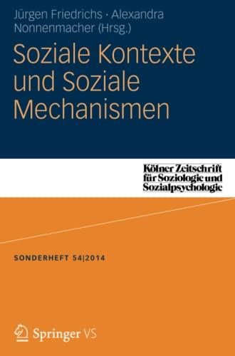 Soziale Kontexte und Soziale Mechanismen: Jürgen Friedrichs