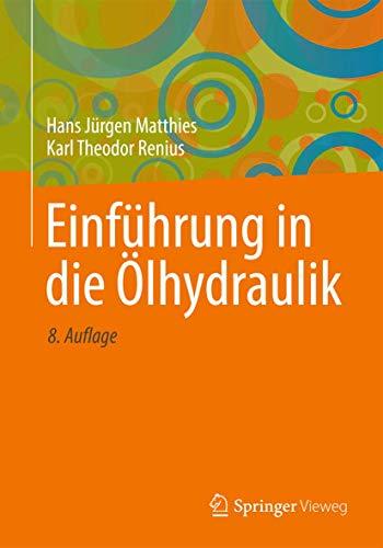 Einführung in die Ölhydraulik: Für Studium und: Matthies, Hans Jürgen