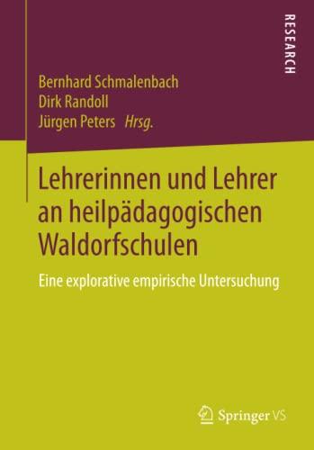 9783658068103: Lehrerinnen Und Lehrer an Heilpadagogischen Waldorfschulen: Eine Explorative Empirische Untersuchung