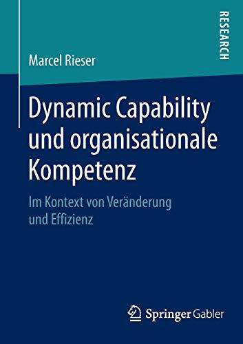 Dynamic Capability und organisationale Kompetenz: Marcel Rieser