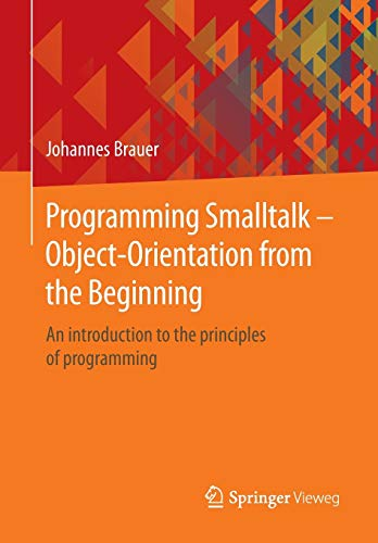 9783658068226: Programming Smalltalk – Object-Orientation from the Beginning: An introduction to the principles of programming