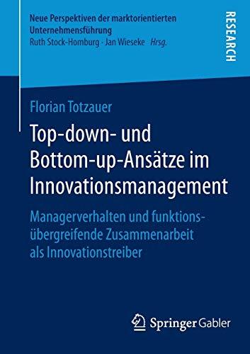 Top-down- und Bottom-up-Ansätze im Innovationsmanagement: Florian Totzauer