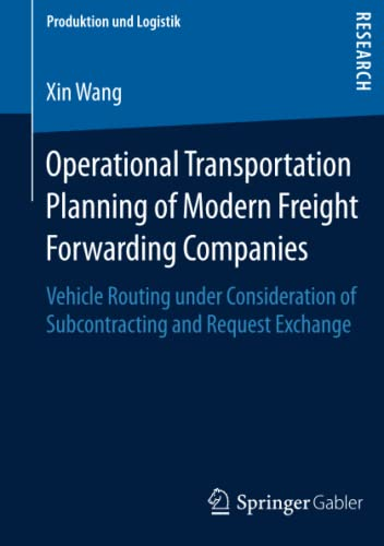 Operational Transportation Planning of Modern Freight Forwarding Companies: Vehicle Routing under ...
