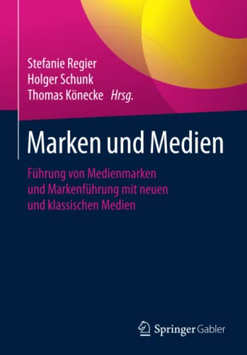 9783658069339: Marken und Medien: Führung von Medienmarken und Markenführung mit neuen und klassischen Medien (German Edition)