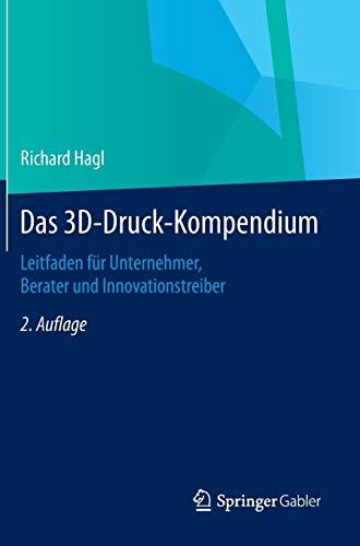 Das 3D-Druck-Kompendium: Richard Hagl