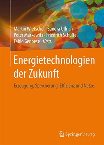 9783658071288: Energietechnologien der Zukunft: Erzeugung, Speicherung, Effizienz und Netze
