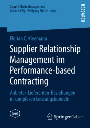 Supplier Relationship Management im Performance-based Contracting: Florian C. Kleemann