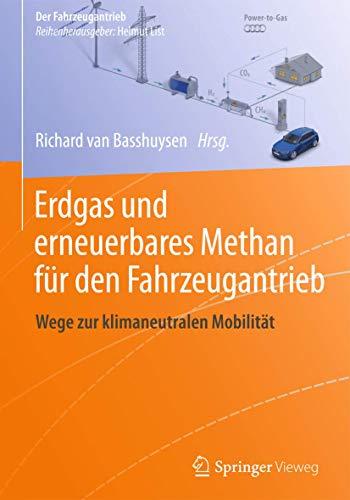 9783658071585: Erdgas und erneuerbares Methan für den Fahrzeugantrieb: Wege zur klimaneutralen Mobilität (Der Fahrzeugantrieb) (German Edition)