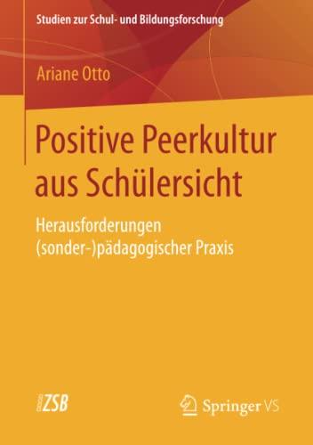 9783658073015: Positive Peerkultur aus Schülersicht: Herausforderungen (sonder-)pädagogischer Praxis (Studien zur Schul- und Bildungsforschung)