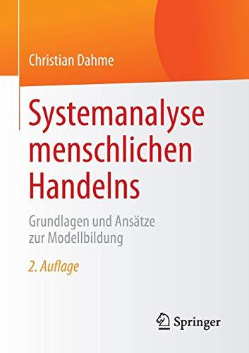 9783658073718: Systemanalyse menschlichen Handelns: Grundlagen und Ansätze zur Modellbildung