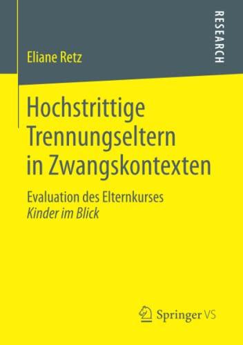 Hochstrittige Trennungseltern in Zwangskontexten: Eliane Retz