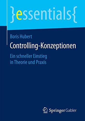 9783658075644: Controlling-Konzeptionen: Ein schneller Einstieg in Theorie und Praxis (essentials)