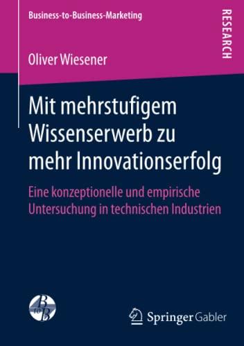 Mit mehrstufigem Wissenserwerb zu mehr Innovationserfolg: Oliver Wiesener