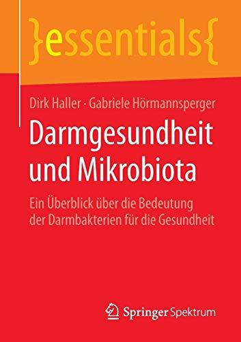 Darmgesundheit Und Mikrobiota: Haller, Dirk; Hormannsperger, Gabriele