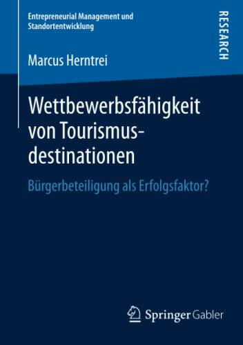 Wettbewerbsfähigkeit von Tourismusdestinationen: Marcus Herntrei
