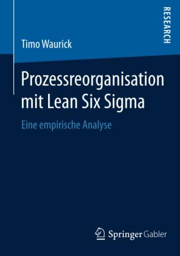 Prozessreorganisation mit Lean Six Sigma: Timo Waurick