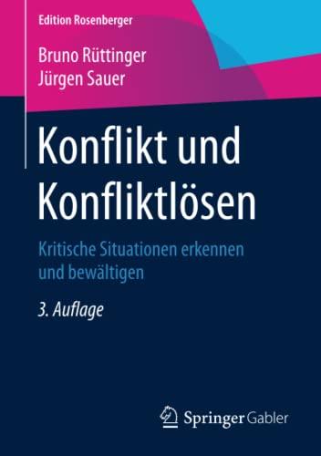 9783658078119: Konflikt und Konfliktl�sen: Kritische Situationen erkennen und bew�ltigen (Edition Rosenberger)