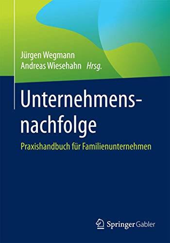 9783658078195: Unternehmensnachfolge: Praxishandbuch f�r Familienunternehmen