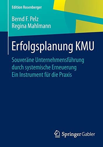 9783658079291: Erfolgsplanung KMU: Souveräne Unternehmensführung durch systemische Erneuerung Ein Instrument für die Praxis (Edition Rosenberger)