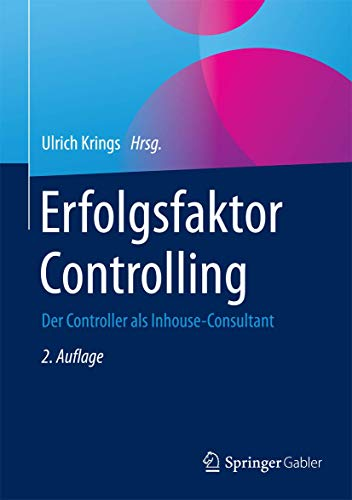 9783658080273: Erfolgsfaktor Controlling: Der Controller als Inhouse-Consultant