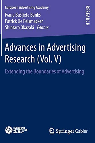 Advances in Advertising Research (Vol. V): Extending the Boundaries of Advertising: 2 (European ...