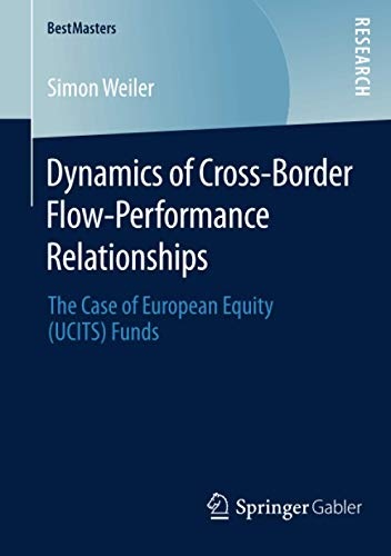 Dynamics of Cross-Border Flow-Performance Relationships: The Case of European Equity (UCITS) Funds ...