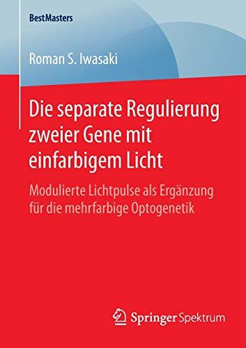 Die separate Regulierung zweier Gene mit einfarbigem Licht: Roman S. Iwasaki