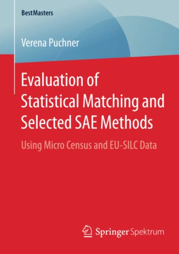 Evaluation of Statistical Matching and Selected SAE Methods: Verena Puchner