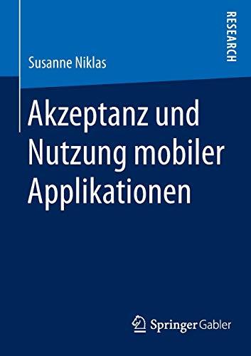 Akzeptanz und Nutzung mobiler Applikationen: Susanne Niklas