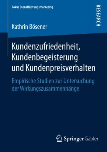 Kundenzufriedenheit, Kundenbegeisterung und Kundenpreisverhalten: Kathrin B�sener